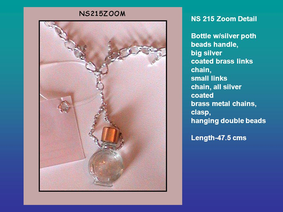 NS 215 Zoom Detail Bottle w/silver poth beads handle, big silver coated brass links chain, small links chain, all silver coated brass metal chains, clasp, hanging double beads Length-47.5 cms