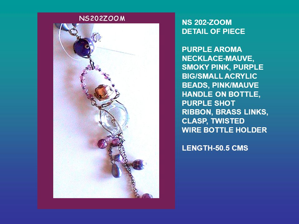 NS 202-ZOOM DETAIL OF PIECE PURPLE AROMA NECKLACE-MAUVE, SMOKY PINK, PURPLE BIG/SMALL ACRYLIC BEADS, PINK/MAUVE HANDLE ON BOTTLE, PURPLE SHOT RIBBON, BRASS LINKS, CLASP, TWISTED WIRE BOTTLE HOLDER LENGTH-50.5 CMS