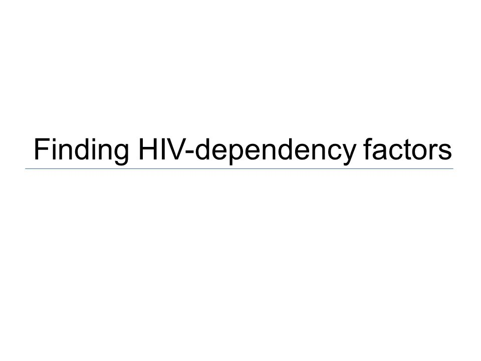 Finding HIV-dependency factors