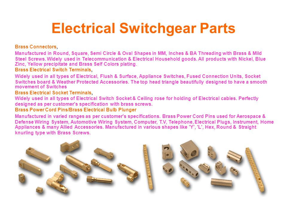 Electrical Switchgear Parts Brass Connectors, Manufactured in Round, Square, Semi Circle & Oval Shapes in MM, Inches & BA Threading with Brass & Mild