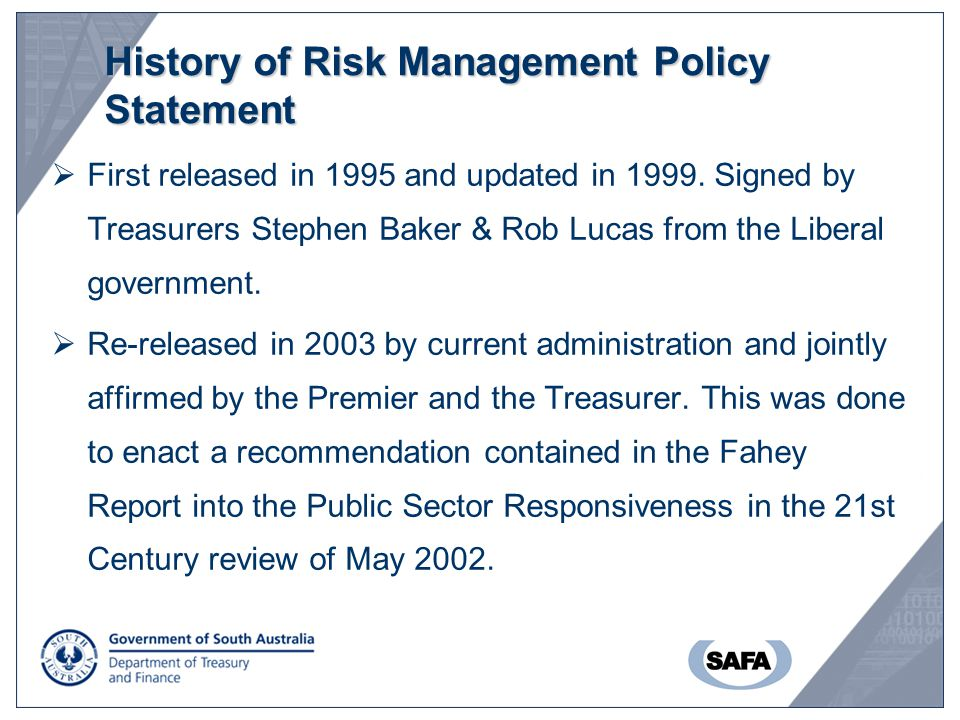 History of Risk Management Policy Statement  First released in 1995 and updated in 1999.