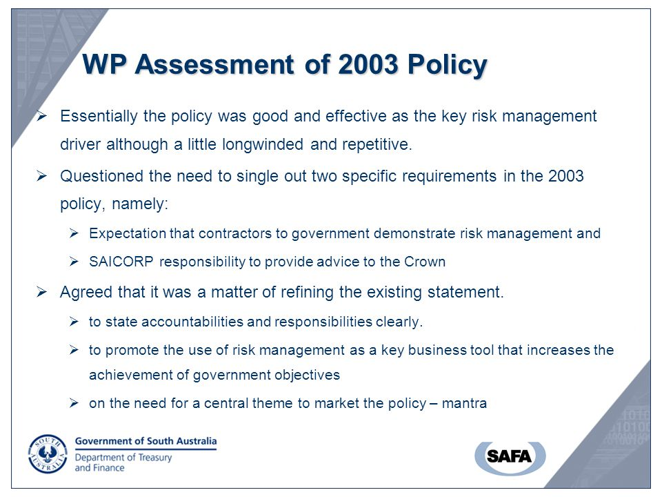 WP Assessment of 2003 Policy  Essentially the policy was good and effective as the key risk management driver although a little longwinded and repetitive.