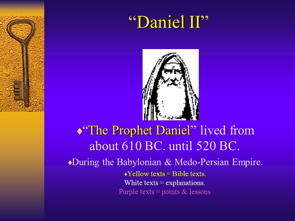 Daniel II Daniel II The Prophet Daniel  The Prophet Daniel lived from about 610 BC.