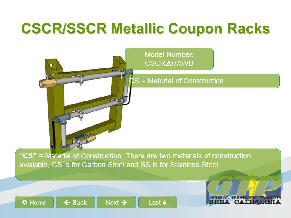 "Last  Home  BackNext  CSCR/SSCR Metallic Coupon Racks Model Number: CSCR207/SVB CS = Material of Construction ""CS"" = Material of Construction. The"