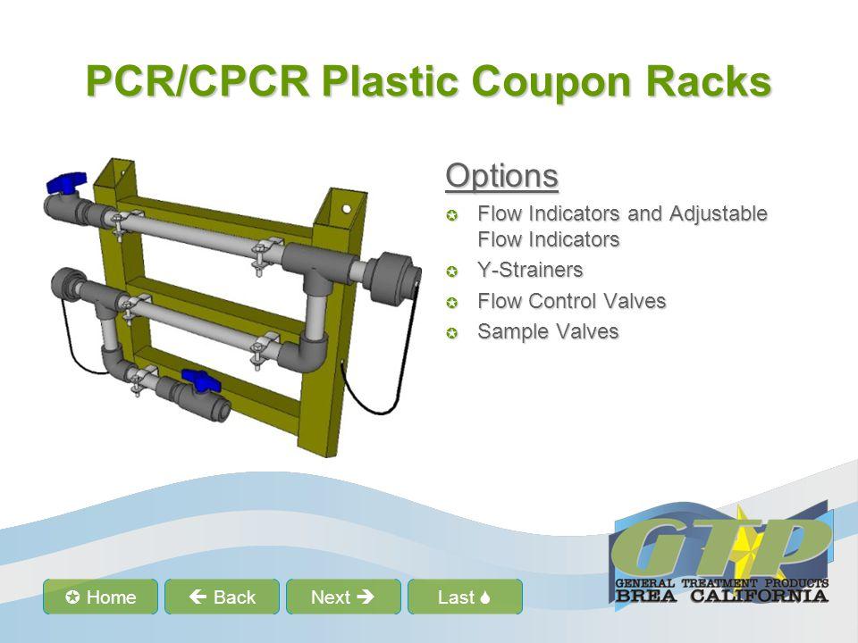 Last  Home  BackNext  PCR/CPCR Plastic Coupon Racks Options  Flow Indicators and Adjustable Flow Indicators  Y-Strainers  Flow Control Valves 