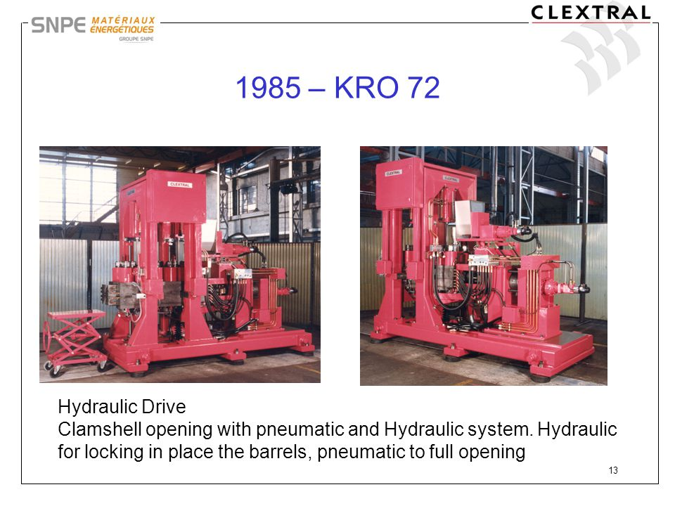 13 1985 – KRO 72 Hydraulic Drive Clamshell opening with pneumatic and Hydraulic system. Hydraulic for locking in place the barrels, pneumatic to full