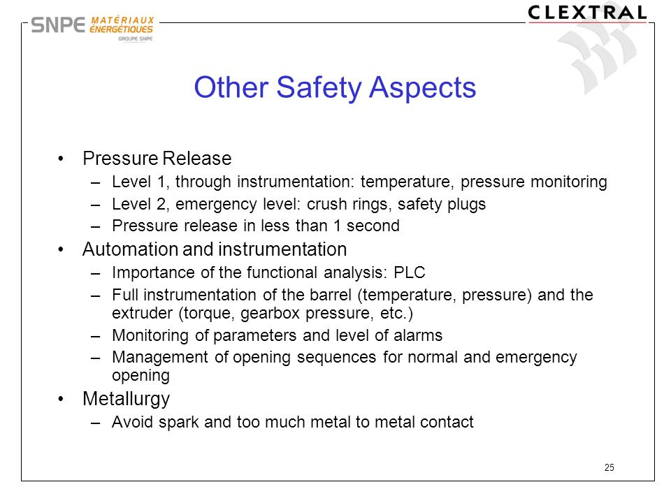 25 Other Safety Aspects Pressure Release –Level 1, through instrumentation: temperature, pressure monitoring –Level 2, emergency level: crush rings, s