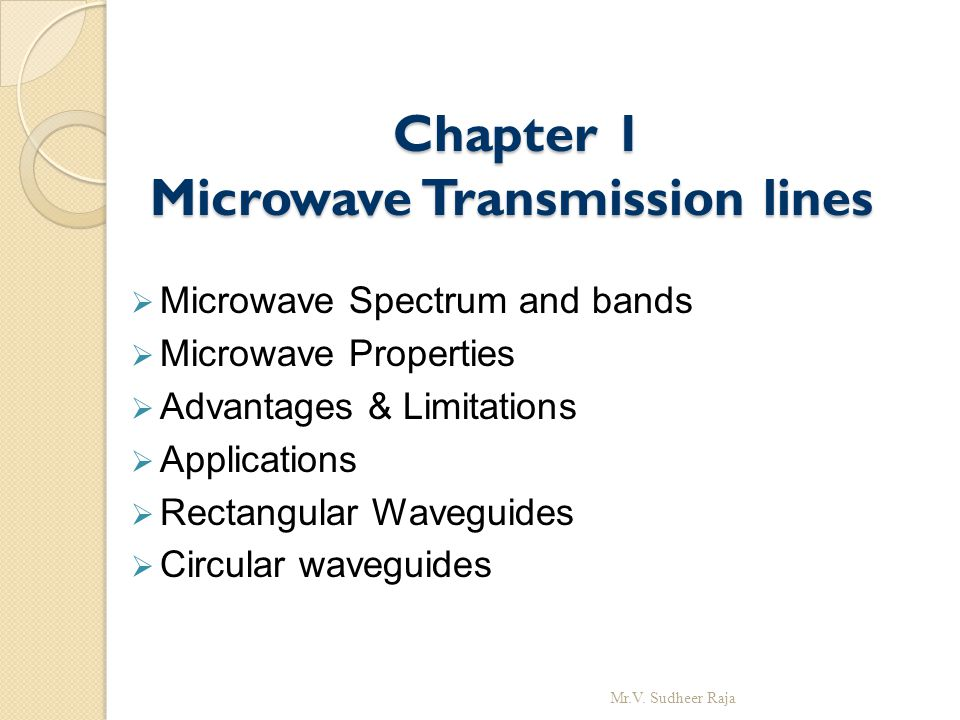 MKS units and Physical constants used for Microwaves are: Mr.V. Sudheer Raja