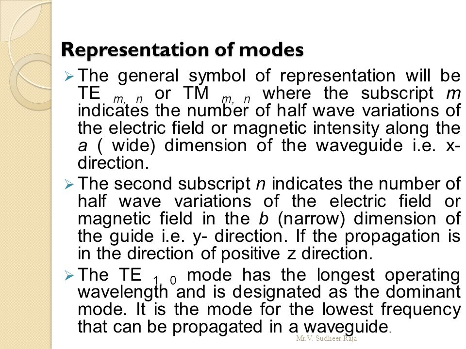 Representation of modes Representation of modes  The general symbol of representation will be TE m, n or TM m, n where the subscript m indicates the