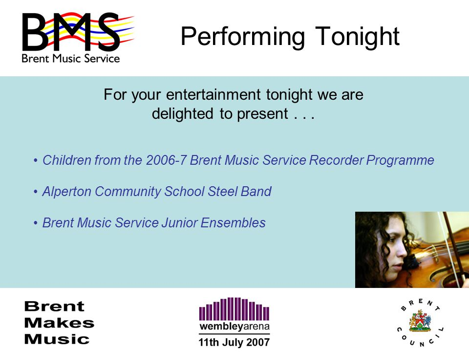 Performing Tonight For your entertainment tonight we are delighted to present... Children from the 2006-7 Brent Music Service Recorder Programme Alper