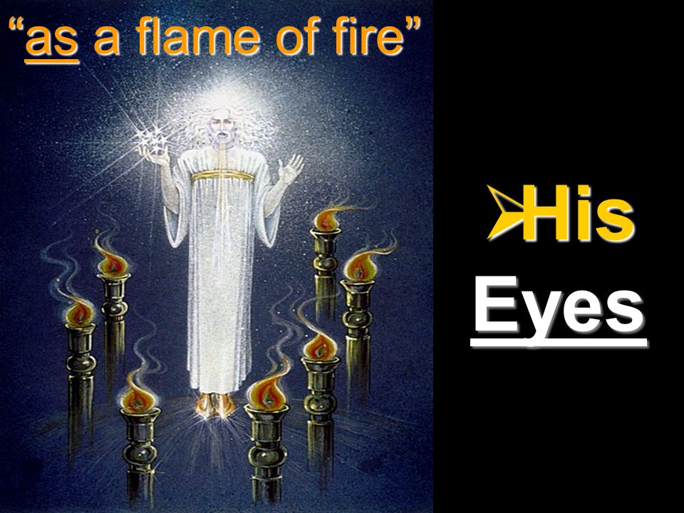 """ His Eyes """"as a flame of fire"""""""