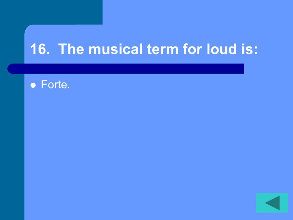 15. Music that is major typically sounds: Happy, joyful, bright or such.