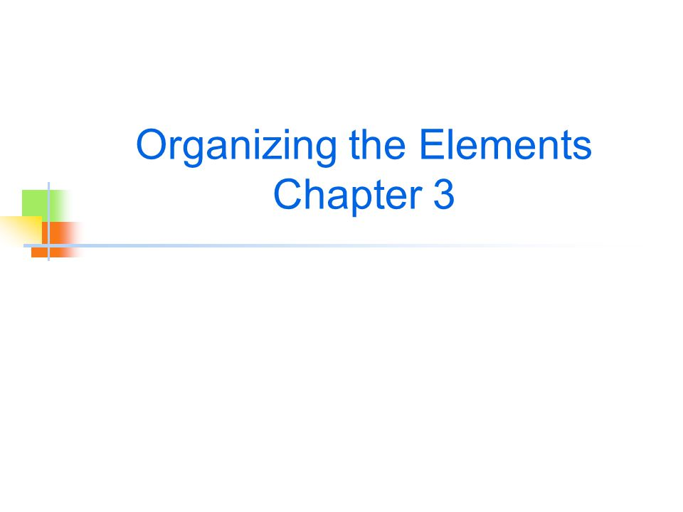 Organizing the Elements Chapter 3