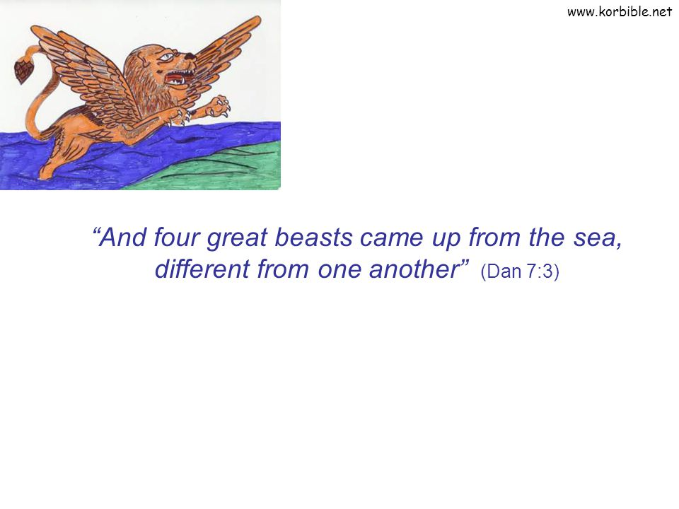 "www.korbible.net ""And four great beasts came up from the sea, different from one another"" (Dan 7:3)"
