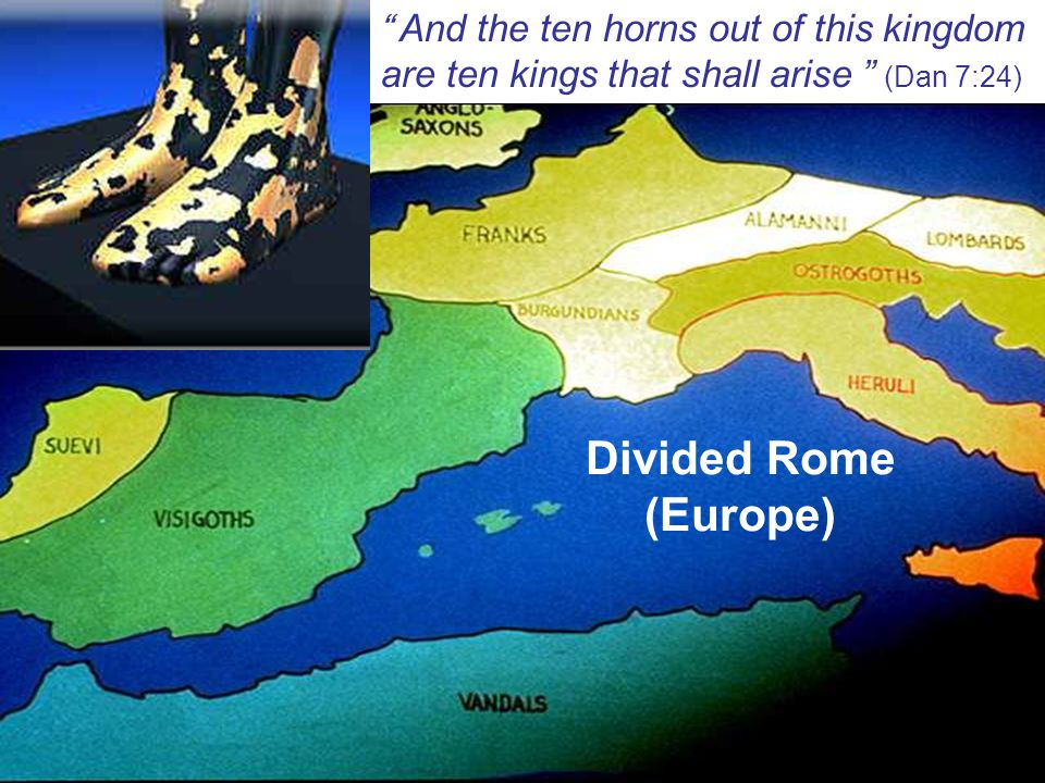 "www.korbible.net "" And the ten horns out of this kingdom are ten kings that shall arise "" (Dan 7:24) Divided Rome (Europe)"