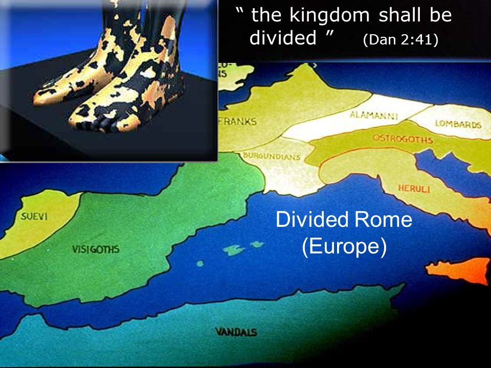 "www.korbible.net "" the kingdom shall be divided "" (Dan 2:41) Divided Rome (Europe)"