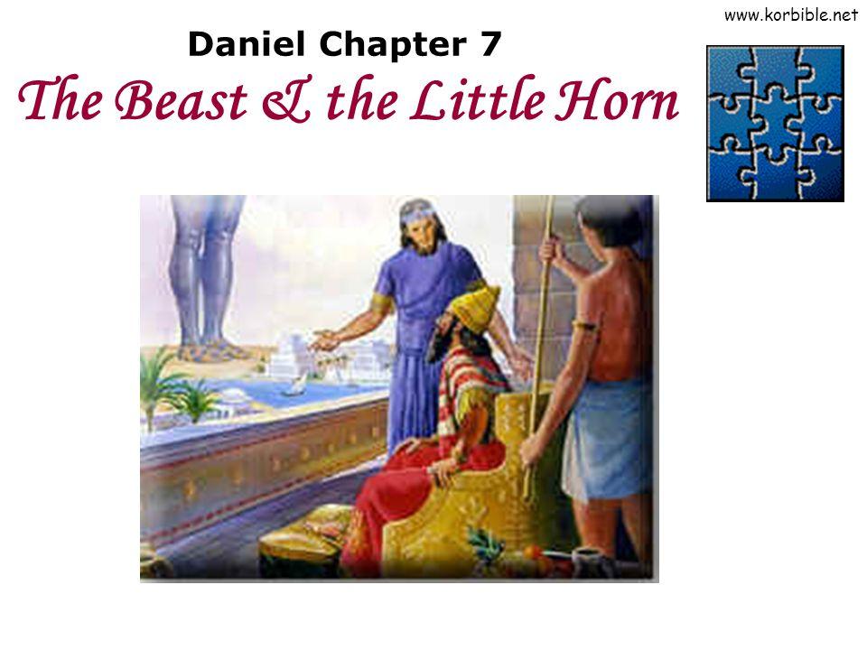 www.korbible.net Daniel Chapter 7 The Beast & the Little Horn