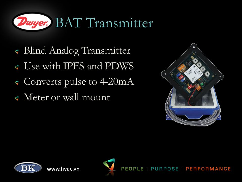 www.hvac.vn BAT Transmitter Blind Analog Transmitter Use with IPFS and PDWS Converts pulse to 4-20mA Meter or wall mount