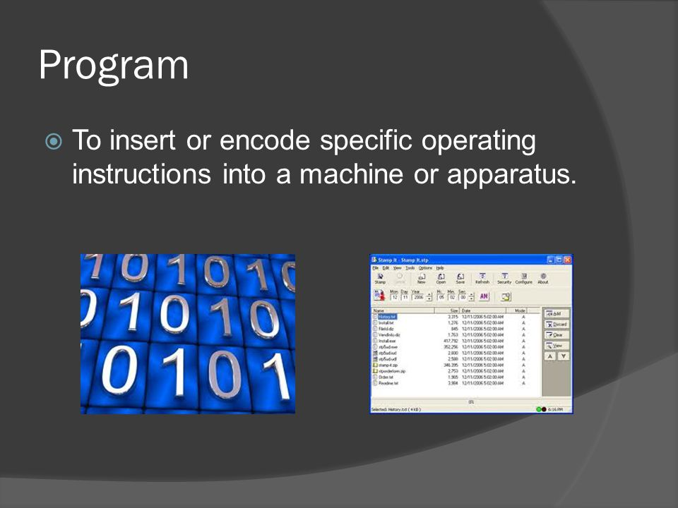 Program  To insert or encode specific operating instructions into a machine or apparatus.