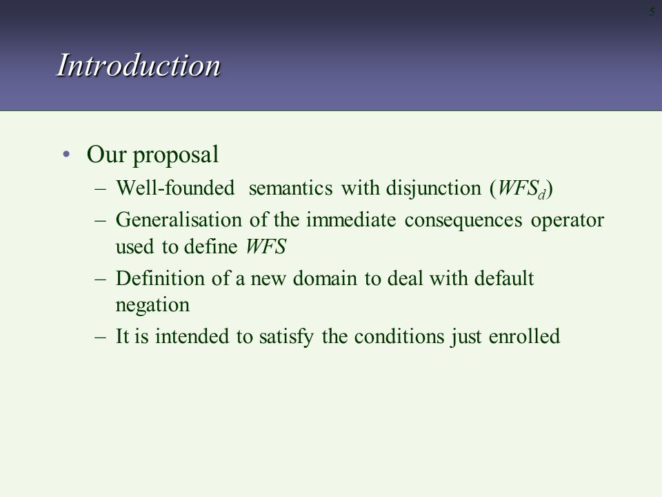 16 A fixed point based definition of WFS d Example ( cont ) Partial coin is a pair where and