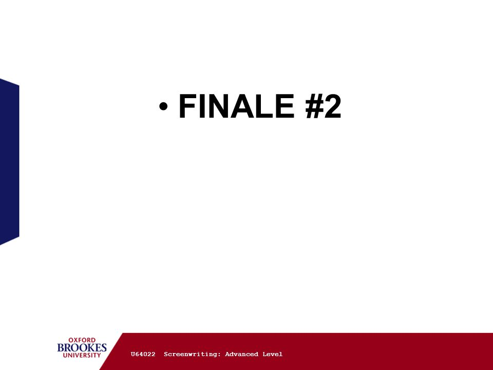 FINALE #2 U64022 Screenwriting: Advanced Level