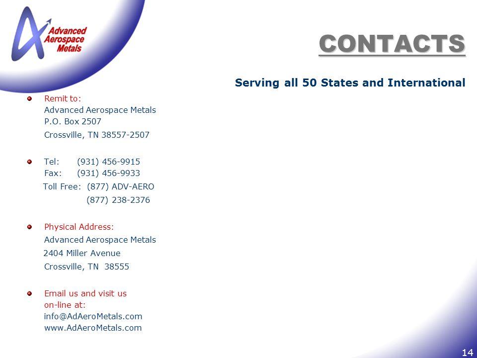 14 CONTACTS Remit to: Advanced Aerospace Metals P.O. Box 2507 Crossville, TN 38557-2507 Tel: (931) 456-9915 Fax: (931) 456-9933 Toll Free: (877) ADV-A