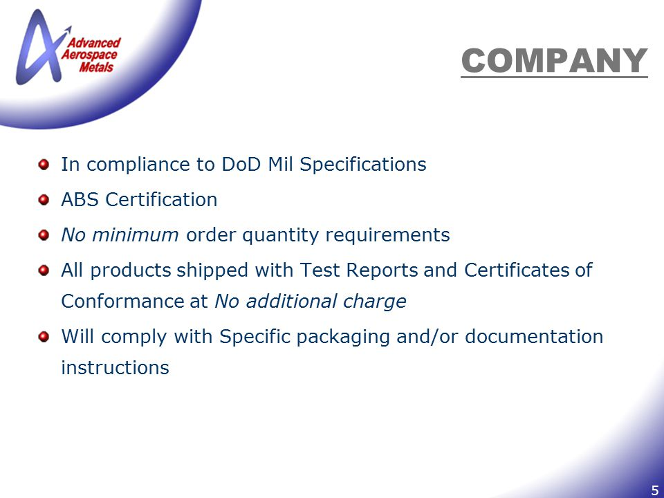 6 INDUSTRIES Aerospace (Defense & Commercial) Marine (Defense & Commercial) Military (All Branches) Construction
