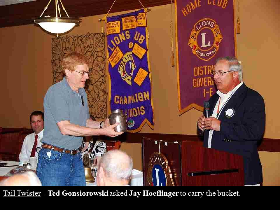 Tail Twister – Ted Gonsiorowski asked Jay Hoeflinger to carry the bucket.