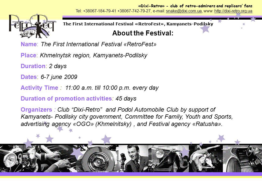 «Dixi-Retro» - club of retro-admirers and replicars' fans Tel: +38067-184-79-41 +38067-742-79-27, e-mail: snake@dixi.com.ua, www: http://dixi-retro.org.ua The First International Festival «RetroFest», Kamyanets-Podilsky Why Kamyanets-Podilsky.