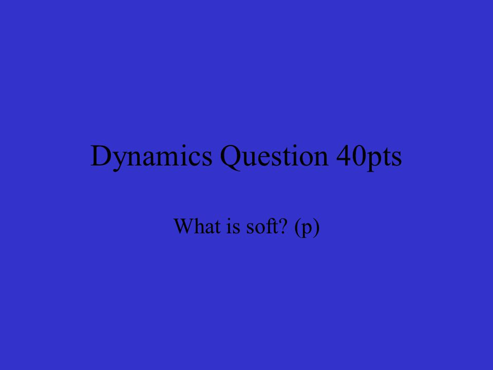 Dynamics Question 40pts What is soft (p)