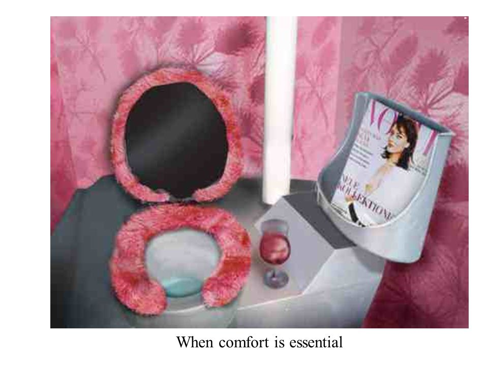 When comfort is essential