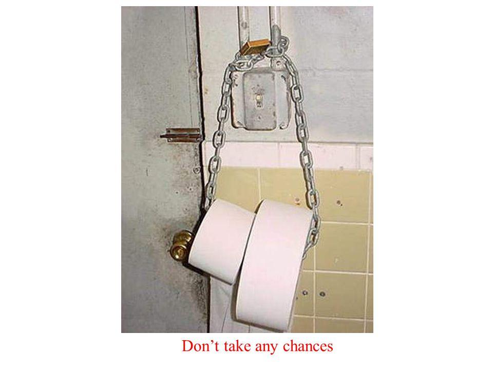 Don't take any chances