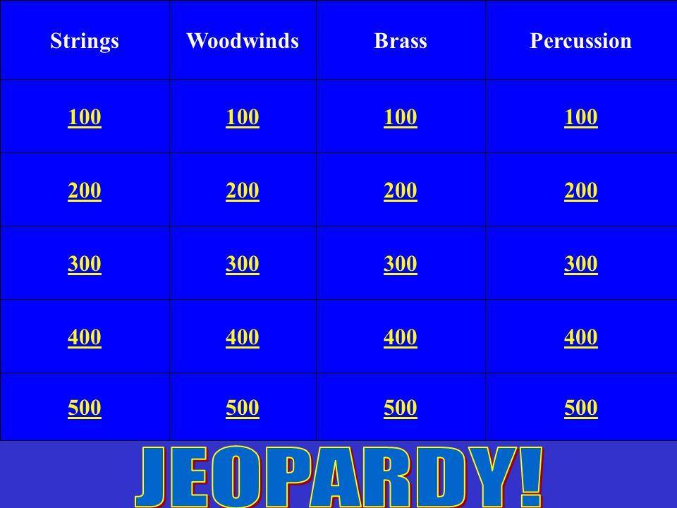 StringsWoodwindsBrassPercussion 100 200 300 400 500 200 300 400 500 200 300 400 200 300 400 500