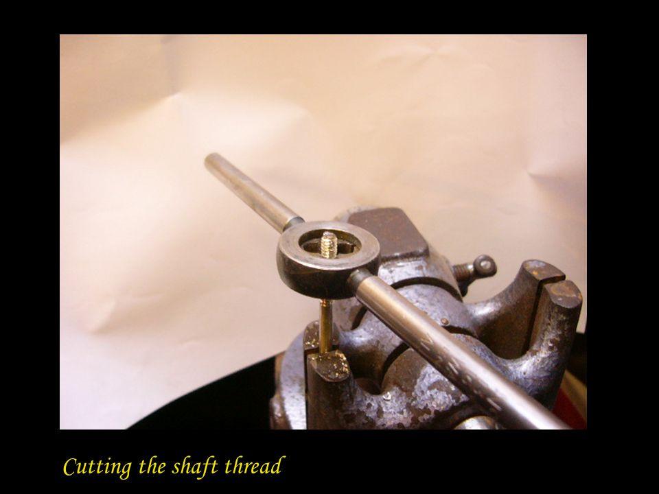 Cutting the shaft thread