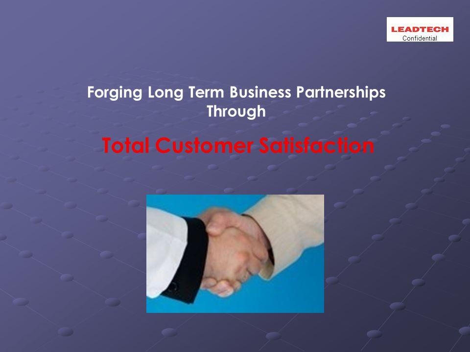 Forging Long Term Business Partnerships Through Total Customer Satisfaction Confidential