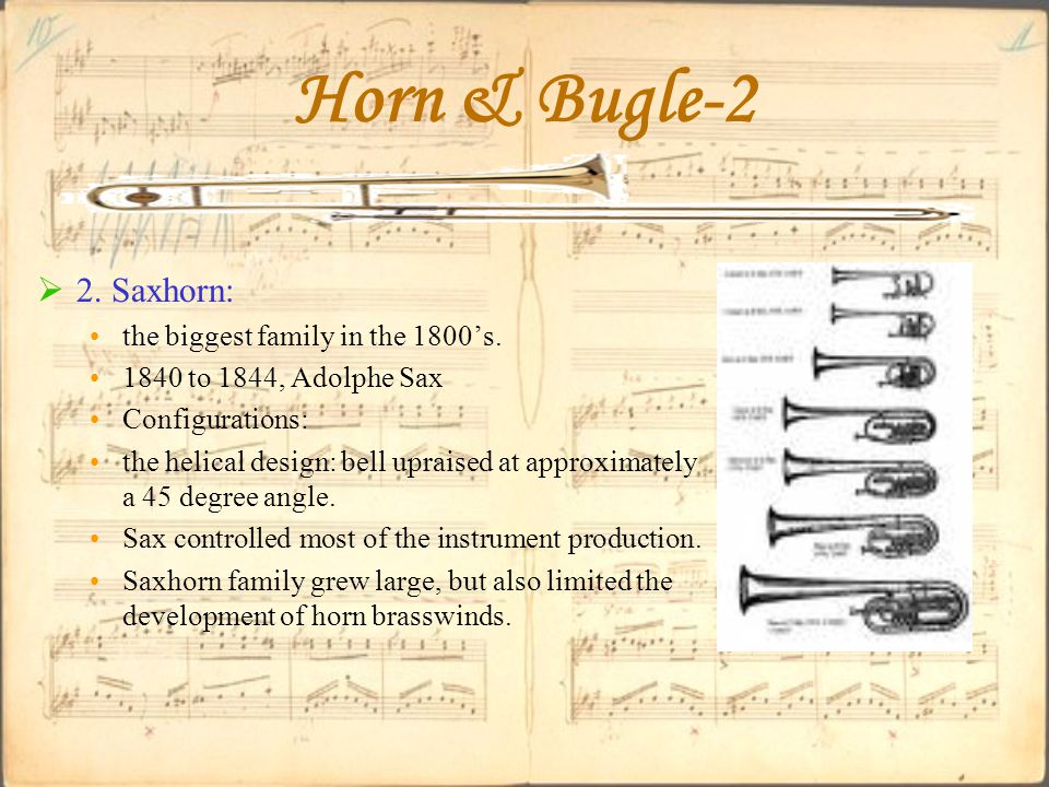 Horn & Bugle-2  2. Saxhorn: the biggest family in the 1800's.