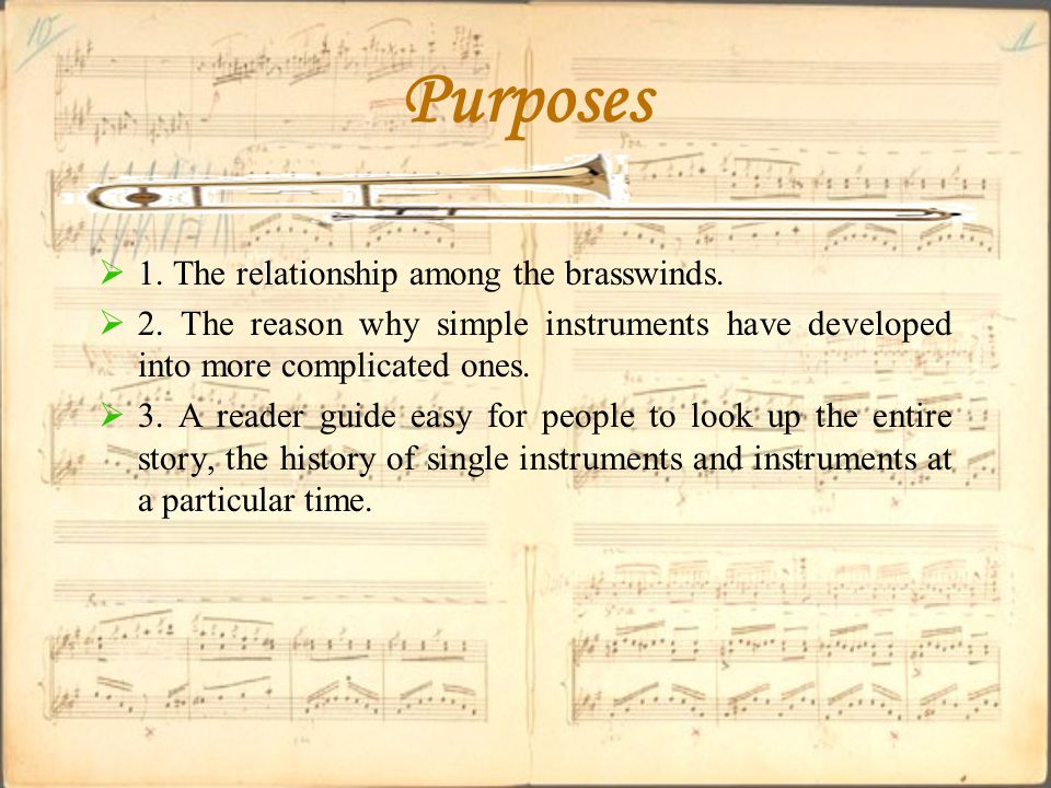 Purposes  1. The relationship among the brasswinds.