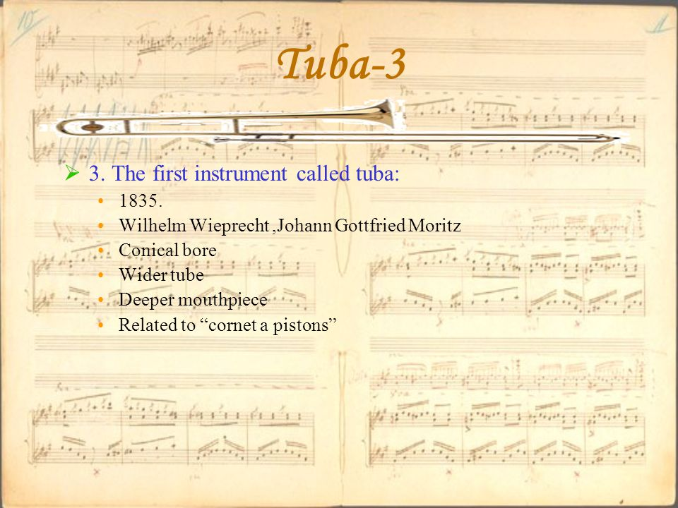 Tuba-3  3. The first instrument called tuba: 1835.