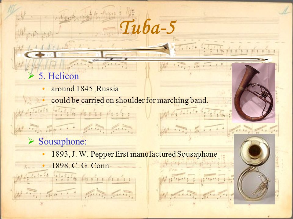 Tuba-5  5. Helicon around 1845,Russia could be carried on shoulder for marching band.
