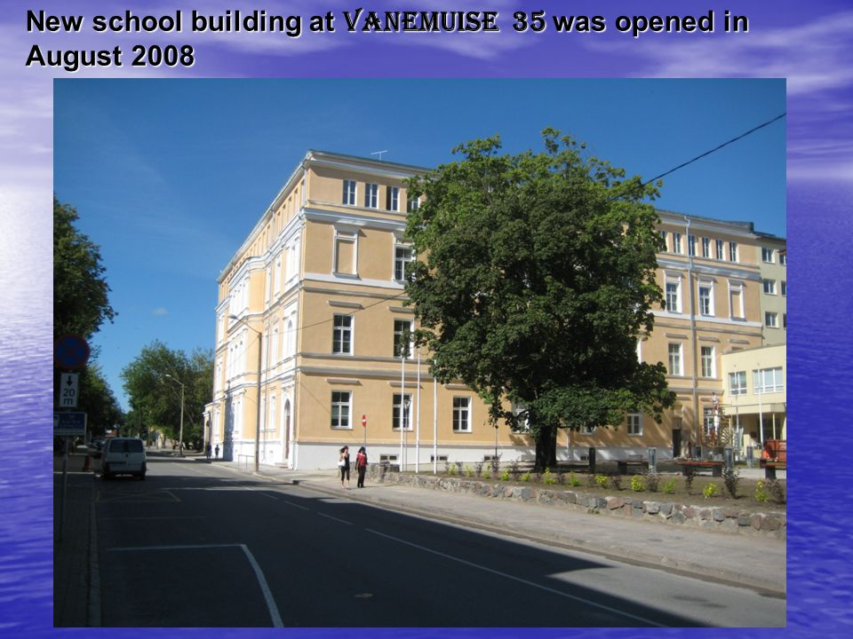 New school building at Vanemuise 35 was opened in August 2008