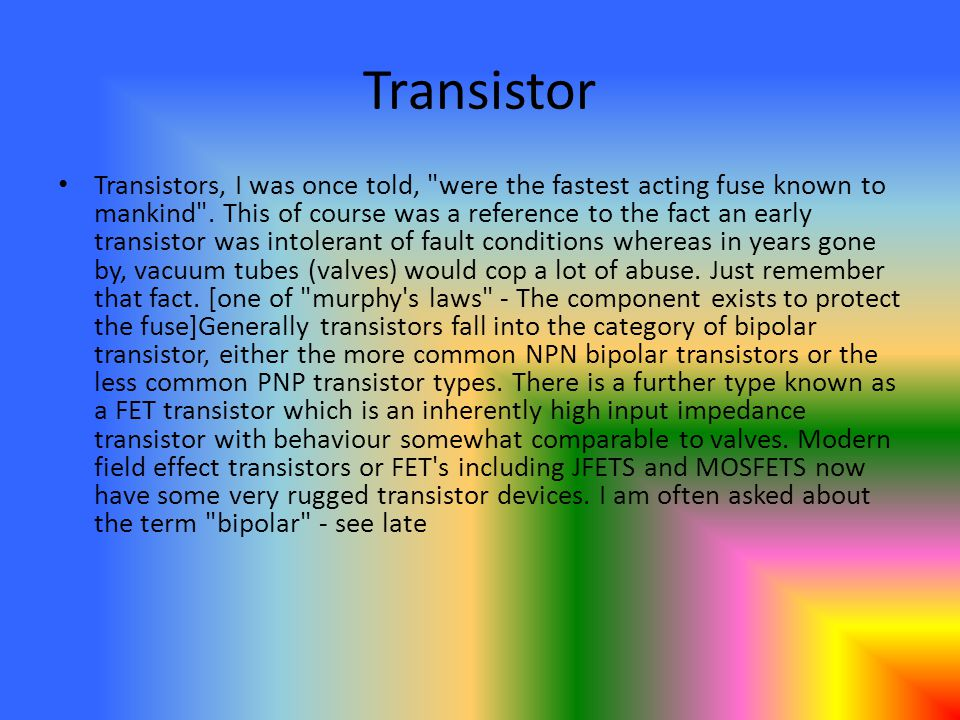 Transistor Transistors, I was once told,