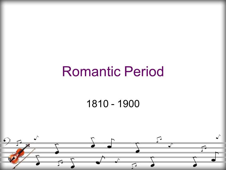 Romantic Period 1810 - 1900