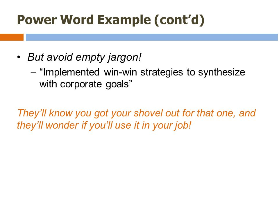 Power Word Example (cont'd) But avoid empty jargon.