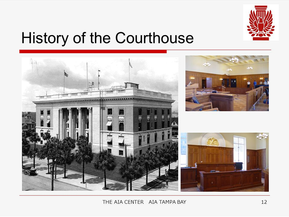 THE AIA CENTER AIA TAMPA BAY12 History of the Courthouse
