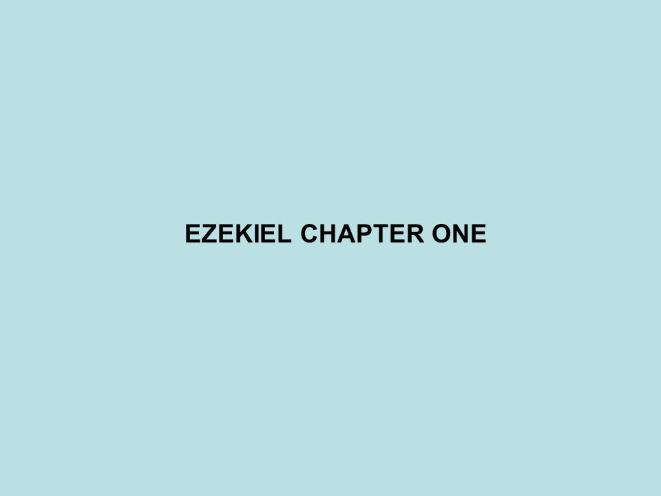 EZEKIEL CHAPTER ONE