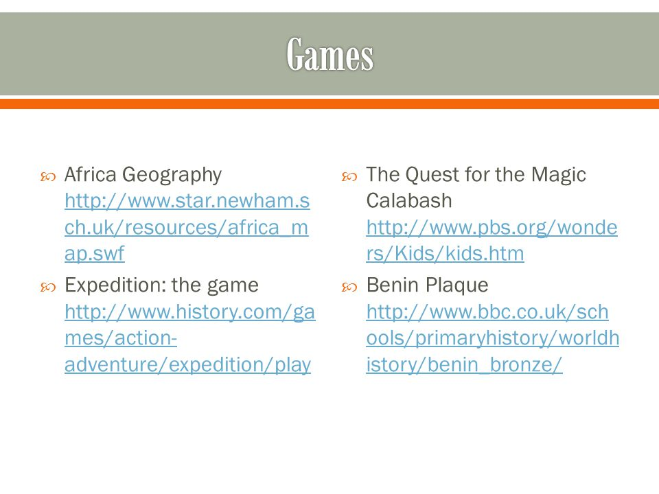  Africa Geography http://www.star.newham.s ch.uk/resources/africa_m ap.swf http://www.star.newham.s ch.uk/resources/africa_m ap.swf  Expedition: the