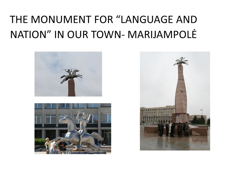 THE MONUMENT FOR LANGUAGE AND NATION IN OUR TOWN- MARIJAMPOLĖ