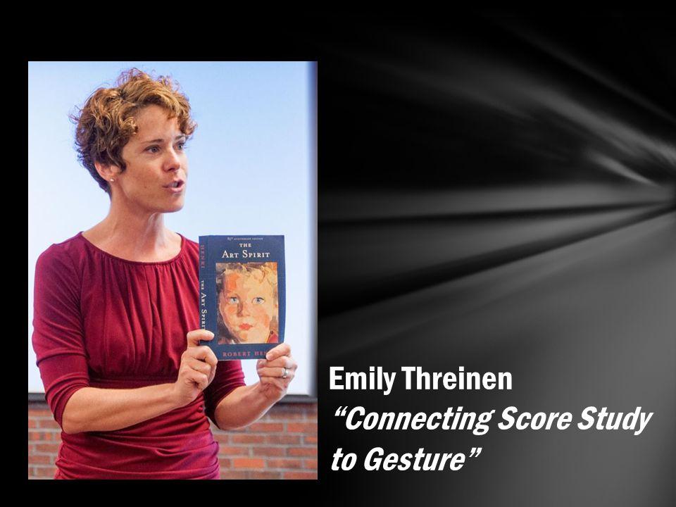 Emily Threinen Connecting Score Study to Gesture
