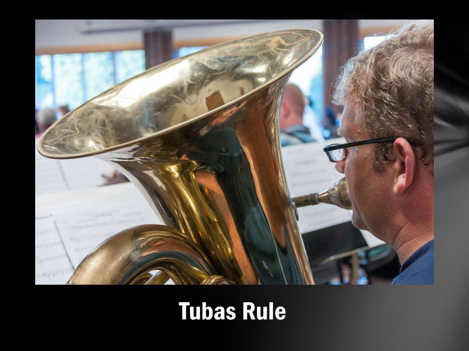 Tubas Rule