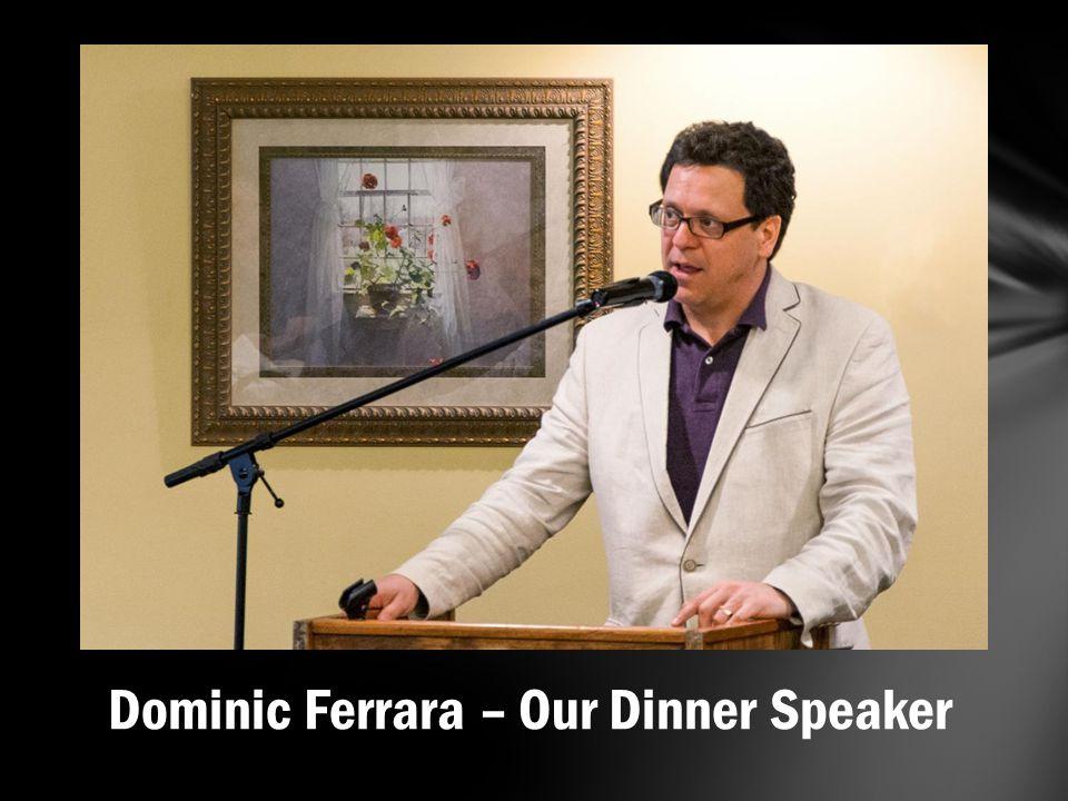 Dominic Ferrara – Our Dinner Speaker